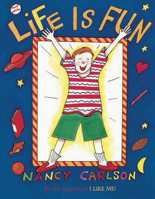 Life Is Fun By Carlson, Nancy L./ Carlson, Nancy L. (ILT)