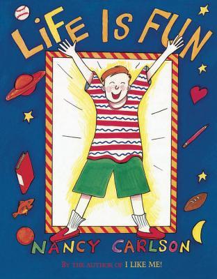 Life Is Fun By Carlson, Nancy L./ Carlson, Nancy L. (ILT)