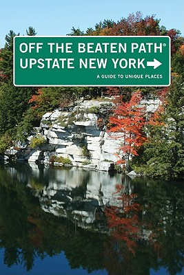 Off the Beaten Path Upstate New York By Finch, Susan